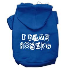 I Have Issues Screen Printed Dog Pet Hoodies Blue Size XXL (18)
