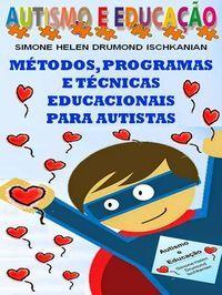 Simone Helen Drumond : MÉTODOS, PROGRAMAS E TÉCNICAS EDUCACIONAIS PARA AUTISTAS.