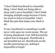 There is nothing poetic about heartbreak Sad Love Quotes, Heart Quotes, True Quotes, Qoutes, Meaningful Quotes, Inspirational Quotes, Shattered Heart, Heartbroken Quotes, Heartbreak Quotes