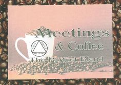 Meeting and Coffee the perfect blend 12 step greeting card by 12StepUnityGal on Etsy
