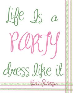 life is a party, dress like it. I would totally paint this above my closet to be inspired everyday!