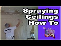 Spraying interior ceilings. Painting Ceilings With An Airless Paint Sprayer - YouTube