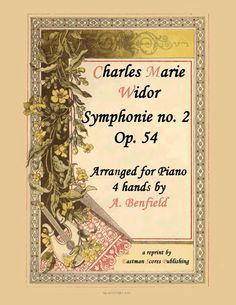 Widor, Charles Marie : 2e Symphonie, en la, Op. 54 par Ch. M. Widor. [a 4 mains…