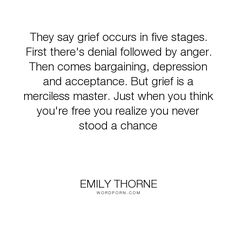 """Emily Thorne - """"They say grief occurs in five stages. First there's denial followed by anger. Then..."""". acceptance, grief, depression, anger, revenge, denial, master, bargaining, merciless, revenge-tv-series"""