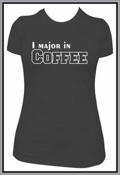 I Major In Coffee funny tshirt college by MashDesignsOnline, $18.00