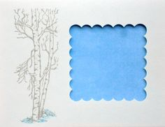 "This is a card in process - I punched out a square on one side of the card, and stamped the birch tree beside it. The inside of the card has the blue piece attached to ""back"" the hole where the sentiment will be stamped. Could be almost anything..."