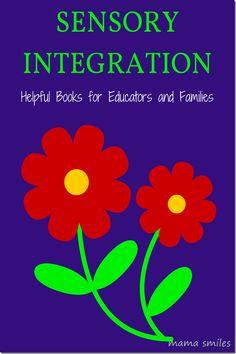 Sensory Integration: Helpful Books for Parents and Educators