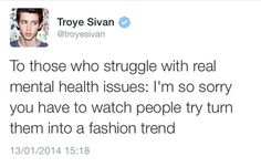 Image about quotes in troye sivan by arzu on We Heart It Troye Sivan, Mental Health Issues, Mental Health Awareness, Pray For Venezuela, Miranda Sings, Fandoms, My Tumblr, Faith In Humanity, Social Issues