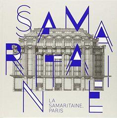 La Samaritaine, Paris / sous la direction de Jean-François Cabestan et Hubert Lempereur.-- Paris : Picard, 2015.