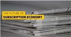 Do you still have your newspaper delivered to your door everyday?  According to McKinsey & Company, the subscription businesses are growing in the eCommerce market by more than 100% annually between 2013 to 2018 and shows no sign of slowing down.  But what is the future of the subscription economy and what impact it's had on online shopper behavior? Newspaper, Ecommerce, Behavior, Sign, Future, Business, Behance, Future Tense, Journaling File System