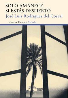 Solo amanece si estás despierto es una novela emocionante, inspiradora, que se pregunta con un estilo ameno e incisivo si es posible cambiar de vida y comenzar de nuevo, qué sentido tiene una libertad que no se ejerce o cuáles son los fundamentos ... http://ecodiario.eleconomista.es/libros/noticias/6593259/03/15/Rodriguez-del-Corral-considera-que-nos-adormece-la-conformidad-con-las-ideas-recibidas.html#.Kku8GNg9UX9Gk1x…