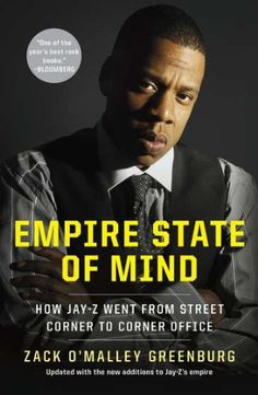 Empire State of Mind: How Jay-Z Went from Street Corner to Corner Office: Zack O'Malley Greenburg, Steve Forbes: CLICK TO READ