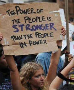 The Power of the People is stronger than the people in power.