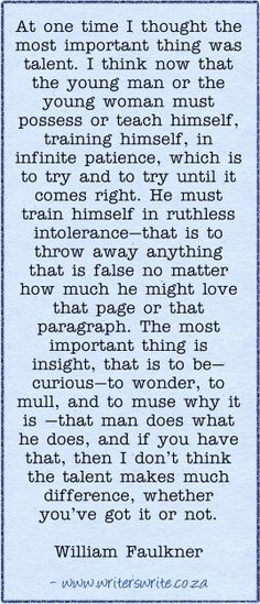 Find out more about William Faulkner here ~~~ Writers Write offers the best writing courses in South Africa. Writers Write - Write to communicate Writing Quotes, Writing Prompts, William Faulkner Quotes, Famous Author Quotes, Writing Courses, Writers Write, Quotations, Told You So, Things To Come
