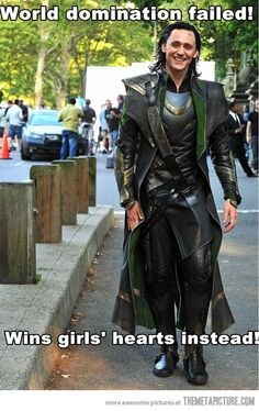It's funny how half the comments I get about the Avengers is how insanely hot (though he's insane) Loki is.