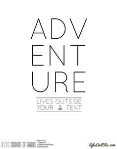 """love this! """"adventure lives outside your tent."""""""