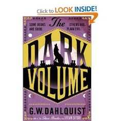 The Dark Volume by GW Dahlquist. The sequel to the Glass Books of the Dream Eaters. Not as thick a book as the previous one, but just as engaging. Really want to read a third and find out what happens to Miss Temple.