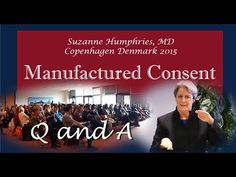 Q and A Manufactured Consent MD Suzanne Humphries 2015