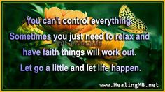 You can't control everything. Sometimes you just need to and have things will work out. Let go a little and let life happen. Life Happens, Shit Happens, Laughter Yoga, Have Faith, Letting Go, Let It Be, Workout, Relax, Twitter