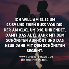 I want a kiss on December 31 at p. that ends on January 1 at a.- Ich will am um Uhr einen Kuss von dir, der am um Uhr ende… I want a kiss from you on December at p. Love Is Comic, Cute Love Quotes, Romantic Love Quotes, December Quotes, Einstein, Silence, Loss Quotes, Christmas Quotes, New Years Eve