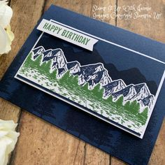 Stampin' Up! Mountain Air Happy Birthday Card – Stamp It Up with Jaimie Homemade Birthday Cards, Birthday Cards For Men, Happy Fathers Day Cards, Stamping Up Cards, Get Well Cards, Masculine Cards, Card Kit, Cute Cards, Owl Punch