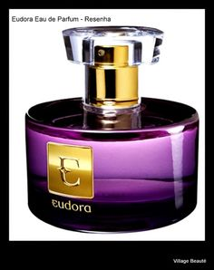 RESENHA EUDORA EAU DE PARFUM - brazilian fragrance - review http://villagebeaute.blogspot.com.br/2014/08/resenha-eudora-eau-de-parfum.html