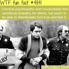 Criminal Psychopaths! - WTF weird & not-so-fun-facts
