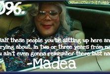 -Madea Madea Humor, Madea Funny Quotes, Movie Quotes, Funny As Hell, You Funny, Funny Things, Funny Stuff, Hilarious, Tyler Perry Movies