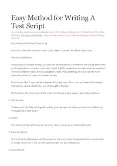 A test script in software testing is a collection of instructions or directions that will be performed on the application or system under test, to test that the system functionality works as expected. There are different means for executing test scripts. Manual testing. These are all the more ordinarily called test cases. Automated testing.