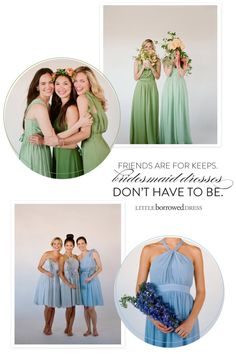Don't want a bridesmaid dress stuck in your closet after a wedding? Rent and return one of the lovelies from Little Borrowed Dress!  http://www.stylemepretty.com/2013/04/12/little-borrowed-dress-3/