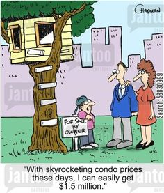 """With skyrocketing condo prices these days..."" Especially true for Bay Area #RealEstate! Laugh of the day re-pinned by http://AccessRealEstateSanCarlos.com Real Estate Humor 
