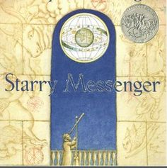 Feb. 15th: Galileo was born on this day in 1864. He had to face the Inquisition for revolutionizing science, but all you have to do is read Peter Sís's Starry Messenger to learn about this great hero!