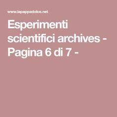 Esperimenti scientifici archives - Pagina 6 di 7 -