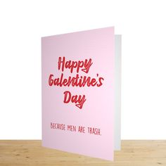 Happy Galentine's Day Card because #Men Are Trash.