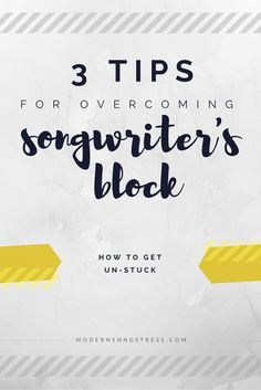 3 Tips For Overcoming Songwriter's Block | Modern Songstress Blog