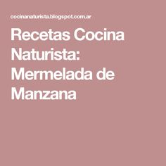 Recetas Cocina Naturista: Mermelada de Manzana Maria Valverde, Pancakes, Cooking Recipes, Meals, Apple Jam