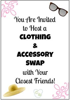 Have a clothing and accessory swap with your friends. What is old to you is new to them!