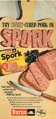 Spork ad in Star Weekly, Oct 3, 1964. The predecessor to spam?? Looks the same and is basically the same (spiced ham vs. Sweet pork) same animal. Still gross.