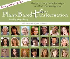 Heal your body, lose the weight and feel your energy soar! Hear from 20 health and nutrition specialists about ways to transform your life with plant-based nutrition!