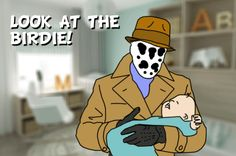 "Rorschach, babysitter. | If Superheroes Had ""Real"" Jobs"