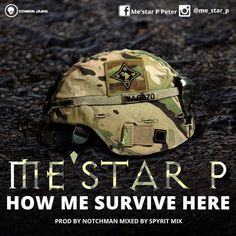 [Music] MeStar P  How Me Survive Here   MeStar Pis a Nigerian reggae and Dance hall artiste. The track How Me Survive Here is a Dancehall story of survival for Zion seekers and reggae lovers.  How Me Survive Here is produced by one of the fast rising hit maker Notchman. Mixed and Mastered By Spyrit mix. Enjoy this Dance hall tune from MeStar P.  Listen & Download MeStar P How Me Survive Here below:-  Audio Player  00:00  00:00  Use Up/Down Arrow keys to increase or decrease volume.  DOWNLOAD…
