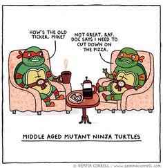 Middle Aged Mutant Ninja Turtles hahaha, i love gemma correll!