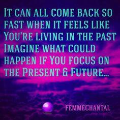 #FemmeChantal #Quote #Past #Present #Future #Imagine #Visualize #PowerfulMind #Creator #Creation #CreateYourOwnLife #Vision #EnjoyNow #AwakendMind #Aware #Focus #MoveForward #Believe #Love #LawOfAttraction #LiveLifeToTheFullest