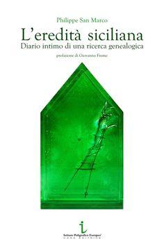 L'eredità siciliana. Diario intimo di una ricerca genealogica