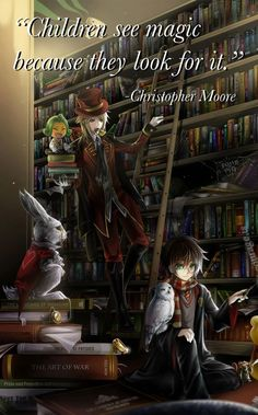 """Children see magic because they look for it."" Christopher Moore #books #library"