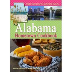 Alabama Hometown Cookbook dishes up a double-helping of local, tried and true…
