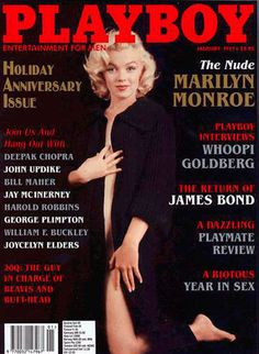 -Marilyn Monroe was the very first Playboy Centerfold before there were any Playmate's she was Playboy's Sweetheart of the Month in December 1953.