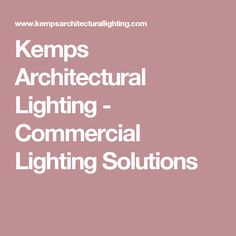 Kemps Lighting are one of Europe's largest manufacturers of LED commercial & architectural lighting for hotels, office towers, restaurants & more. Lighting Manufacturers, Commercial Lighting, Light Architecture, Lighting Solutions, Led