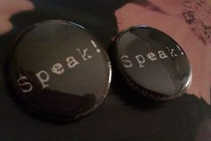 Speak 1 inch pinback button by Lunamotion on Etsy