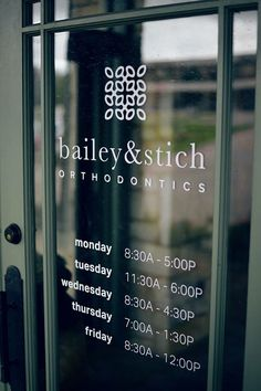 Bailey & Stich Orthodontics Store Hours Door Sign Storefront Signage, Window Signage, Cafe Door, Cafe Wall, Opening Hours Sign, Glass Sticker Design, Cafe Shop Design, Glass Store, Vinyls